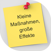 KLEINE MASSNAHMEN, GROSSE EFFEKTE