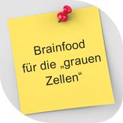 """BRAINFOOD FÜR DIE """"GRAUEN ZELLEN"""""""