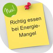 RICHTIG ESSEN BEI ENERGIE-MANGEL