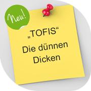TOFIS - DIE DÜNNEN DICKEN