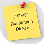 TOFIS – DIE DÜNNEN DICKEN